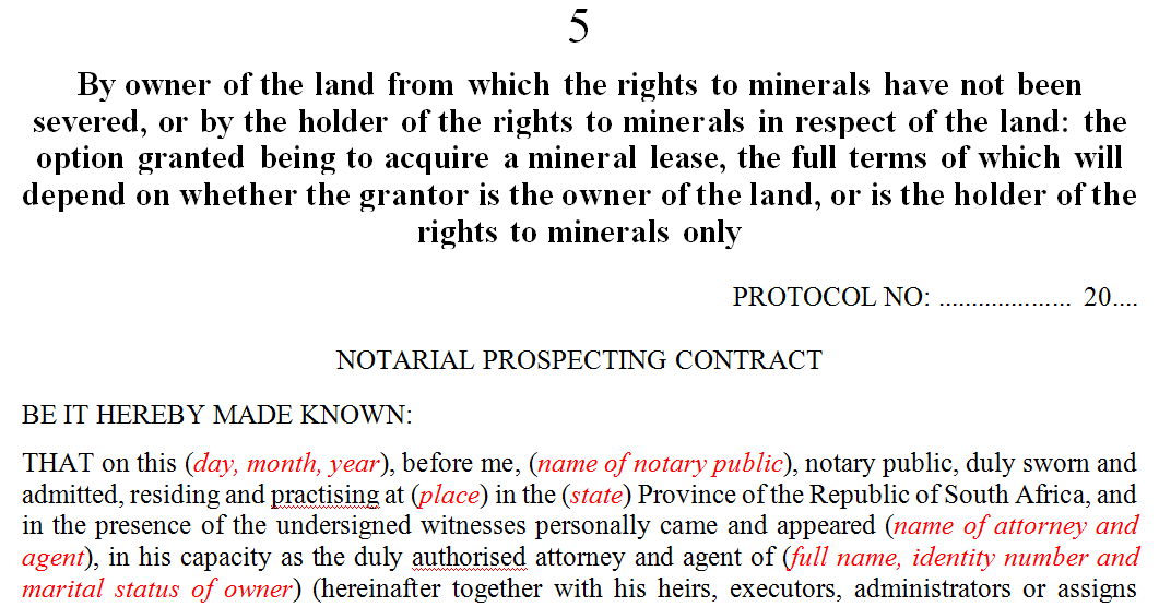 By owner of the land from which the rights to minerals have not been severed, or by the holder of the rights to minerals in respect of the land: the option granted being to acquire a mineral lease, the full terms of which will depend on whether the grantor is the owner of the land, or is the holder of the rights to minerals only