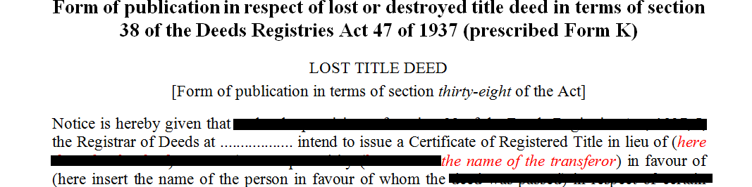 Prescribed Form K- Form of publication in respect of lost or destroyed title deed in terms of s38 of the Deeds Registries Act